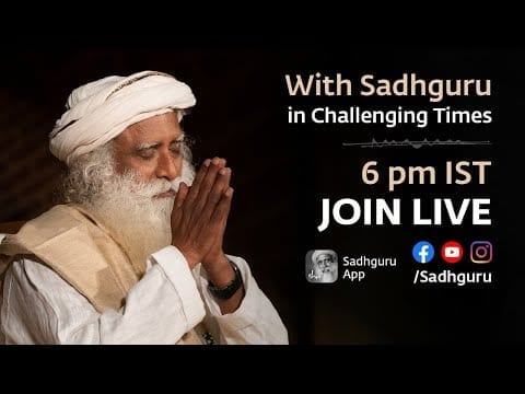 With Sadhguru in Challenging Times - 26th July, 6 PM IST petworldglobal.com